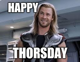 HAPPY THORSDAY | made w/ Imgflip meme maker