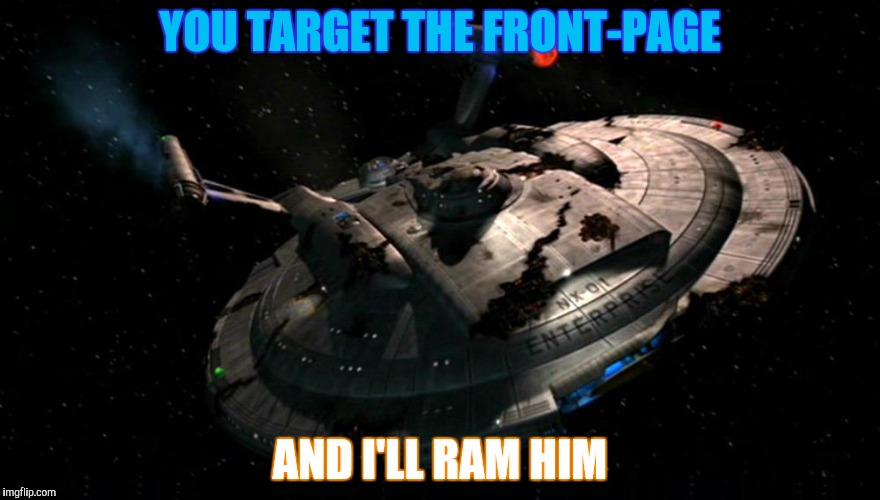 YOU TARGET THE FRONT-PAGE AND I'LL RAM HIM | made w/ Imgflip meme maker