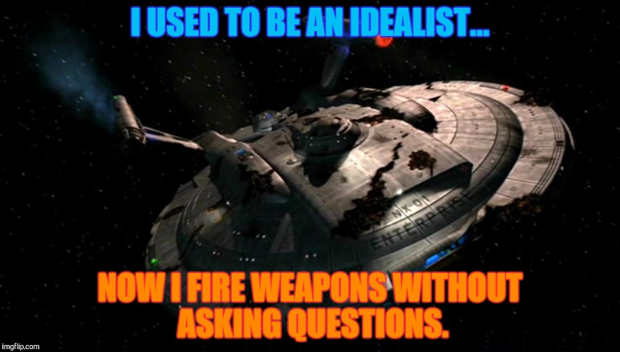 I USED TO BE AN IDEALIST... NOW I FIRE WEAPONS WITHOUT ASKING QUESTIONS. | made w/ Imgflip meme maker