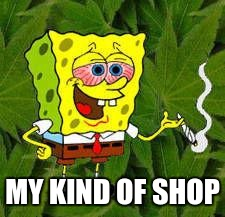MY KIND OF SHOP | made w/ Imgflip meme maker