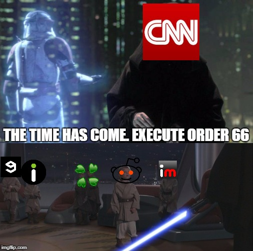 CNN Goes Full Berzerk With #CNNBlackmail And The Wild Accusations About Don Jr. | THE TIME HAS COME. EXECUTE ORDER 66 | image tagged in cnn,cnn blackmail,reddit,imgflip,4chan,star wars order 66 | made w/ Imgflip meme maker