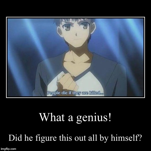 His intelligence! It's over 9000! | What a genius! | Did he figure this out all by himself? | image tagged in funny,demotivationals,people die if they are killed,anime | made w/ Imgflip demotivational maker