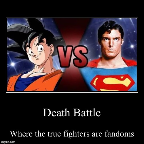 Death Battle | Where the true fighters are fandoms | image tagged in funny,demotivationals | made w/ Imgflip demotivational maker