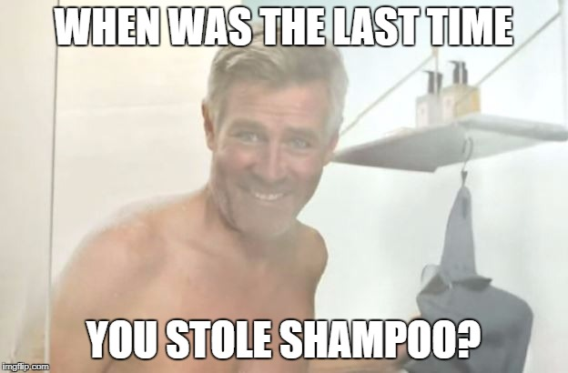 WHEN WAS THE LAST TIME YOU STOLE SHAMPOO? | image tagged in tim williams | made w/ Imgflip meme maker