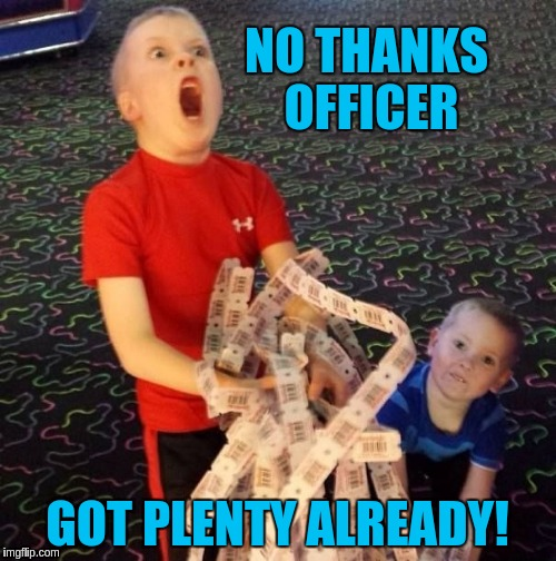 NO THANKS OFFICER GOT PLENTY ALREADY! | made w/ Imgflip meme maker