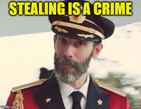 Captain Obvious | STEALING IS A CRIME | image tagged in captain obvious | made w/ Imgflip meme maker