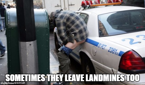 SOMETIMES THEY LEAVE LANDMINES TOO | made w/ Imgflip meme maker