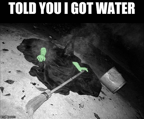 TOLD YOU I GOT WATER | made w/ Imgflip meme maker