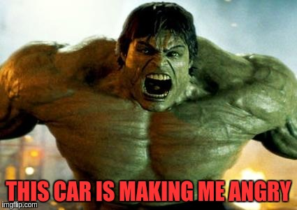 THIS CAR IS MAKING ME ANGRY | made w/ Imgflip meme maker