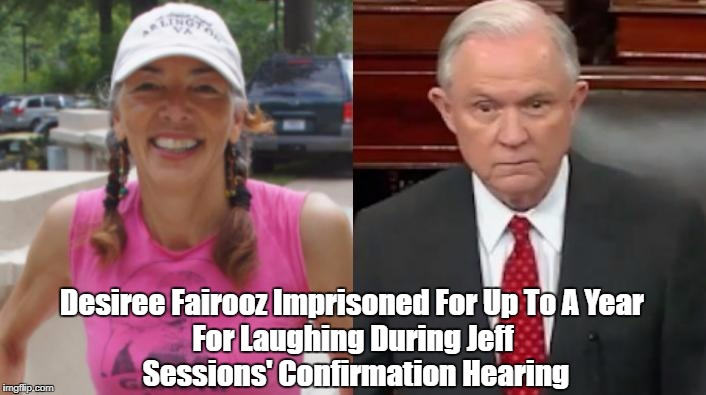 Desiree Fairooz Imprisoned For Up To A Year For Laughing During Jeff Sessions' Confirmation Hearing | made w/ Imgflip meme maker