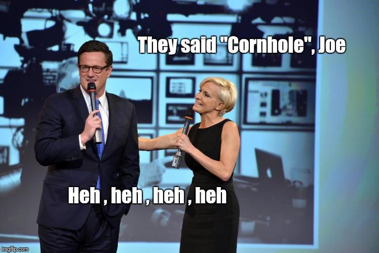 "They said ""Cornhole"", Joe Heh , heh , heh , heh 