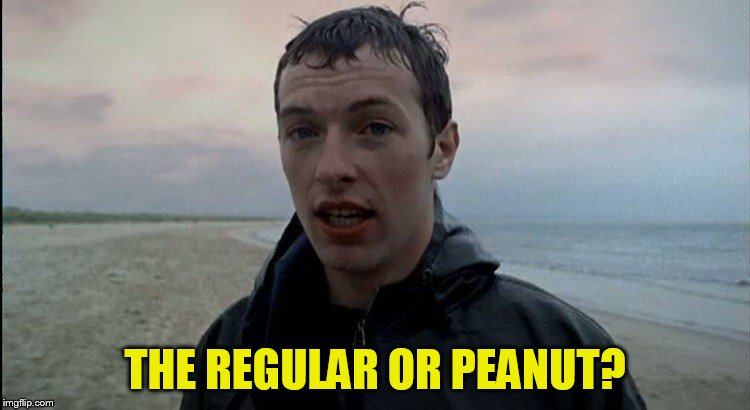 THE REGULAR OR PEANUT? | made w/ Imgflip meme maker