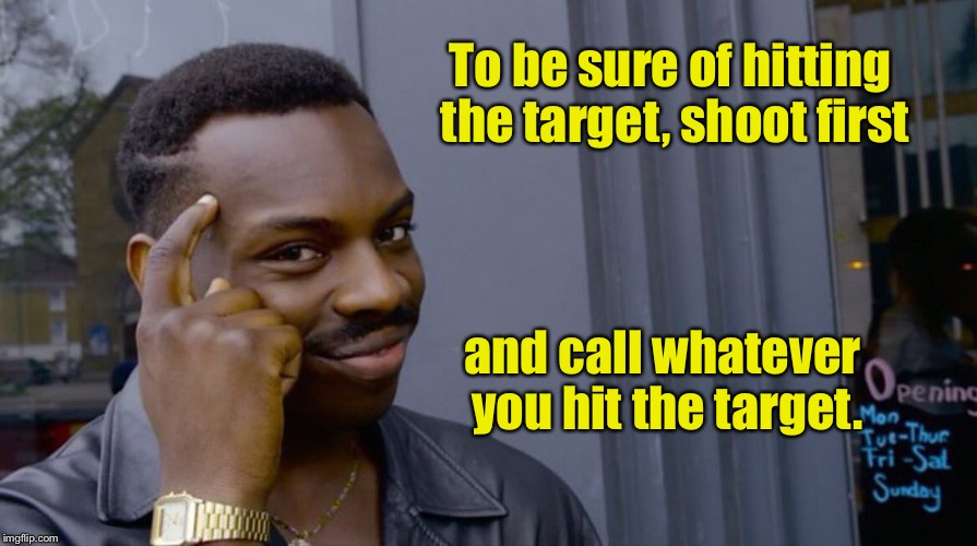 Uh, yeah. I meant to hit that piece of ground   | To be sure of hitting the target, shoot first and call whatever you hit the target. | image tagged in smart eddie murphy,memes,shooting,target | made w/ Imgflip meme maker