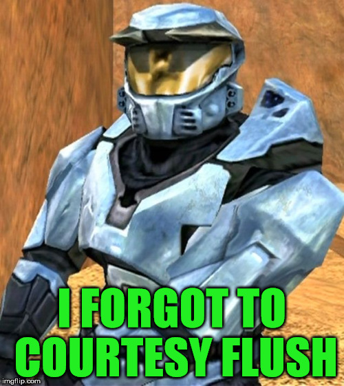 Church RvB Season 1 | I FORGOT TO COURTESY FLUSH | image tagged in church rvb season 1 | made w/ Imgflip meme maker