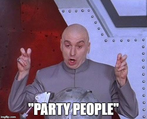 "Dr Evil Laser Meme | ""PARTY PEOPLE"" 