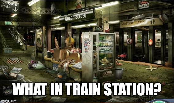WHAT IN TRAIN STATION? | made w/ Imgflip meme maker