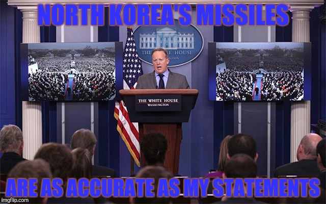 NORTH KOREA'S MISSILES ARE AS ACCURATE AS MY STATEMENTS | made w/ Imgflip meme maker