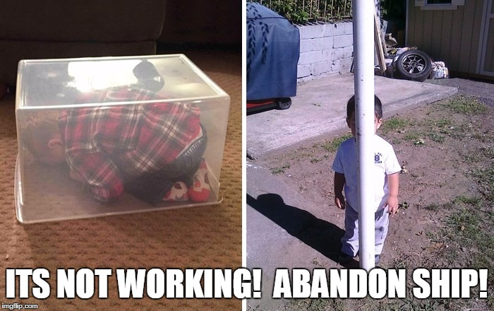ITS NOT WORKING!  ABANDON SHIP! | made w/ Imgflip meme maker