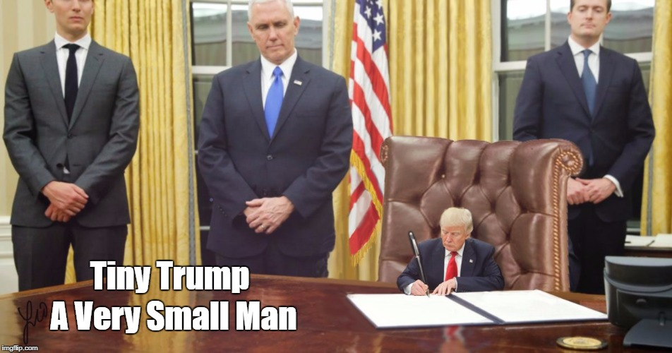 """Tiny Trump Is A Very Small Man"" 