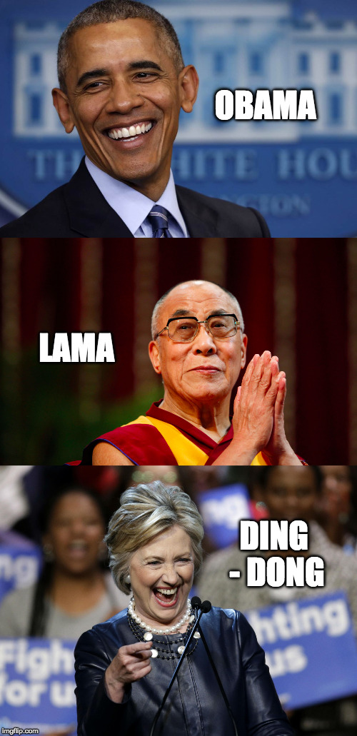 Sing along with me | OBAMA DING - DONG LAMA | image tagged in obama,dalai-lama,hillary,funny memes,political meme | made w/ Imgflip meme maker