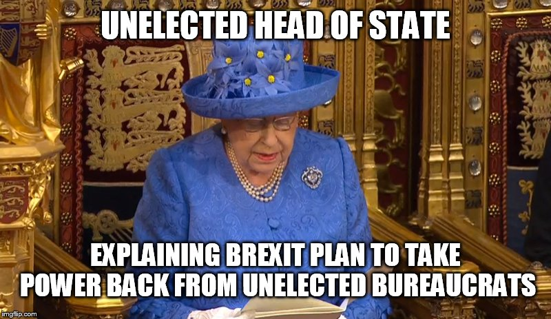 UNELECTED HEAD OF STATE EXPLAINING BREXIT PLAN TO TAKE POWER BACK FROM UNELECTED BUREAUCRATS | image tagged in brexit,the queen elizabeth ii,europe | made w/ Imgflip meme maker