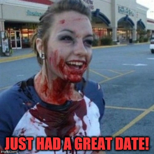 JUST HAD A GREAT DATE! | made w/ Imgflip meme maker