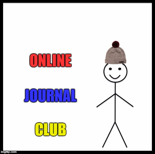 Be Like Bill Meme |  ONLINE; JOURNAL; CLUB | image tagged in memes,be like bill | made w/ Imgflip meme maker