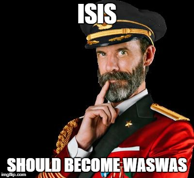 ISIS SHOULD BECOME WASWAS | made w/ Imgflip meme maker