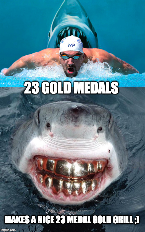 Phelps to race great white shark | 23 GOLD MEDALS MAKES A NICE 23 MEDAL GOLD GRILL ;) | image tagged in man vs animal,grill,michael phelps,shark,funny meme | made w/ Imgflip meme maker