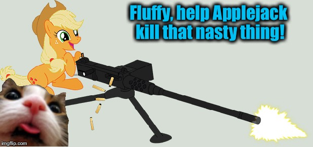 Fluffy, help Applejack kill that nasty thing! | made w/ Imgflip meme maker