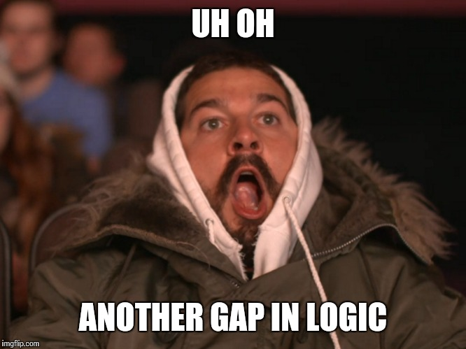 UH OH ANOTHER GAP IN LOGIC | made w/ Imgflip meme maker