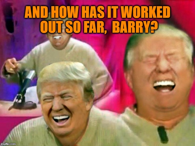 AND HOW HAS IT WORKED OUT SO FAR,  BARRY? | made w/ Imgflip meme maker
