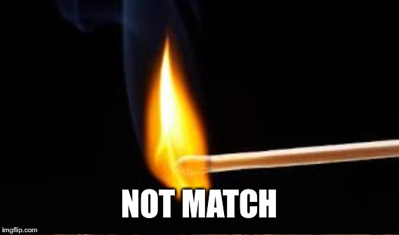 NOT MATCH | made w/ Imgflip meme maker