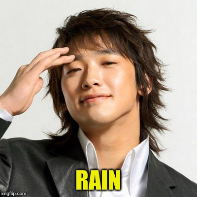 RAIN | made w/ Imgflip meme maker