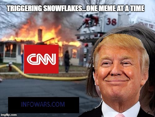 TRIGGERING SNOWFLAKES...ONE MEME AT A TIME | image tagged in cnn fake news | made w/ Imgflip meme maker