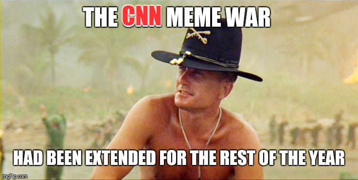 Anti-CNN Year | THE CNN MEME WAR HAD BEEN EXTENDED FOR THE REST OF THE YEAR CNN | image tagged in apocolypse,cnn fake news,donald trump,maga | made w/ Imgflip meme maker