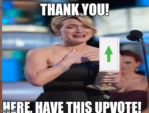 THANK YOU! HERE, HAVE THIS UPVOTE! | made w/ Imgflip meme maker
