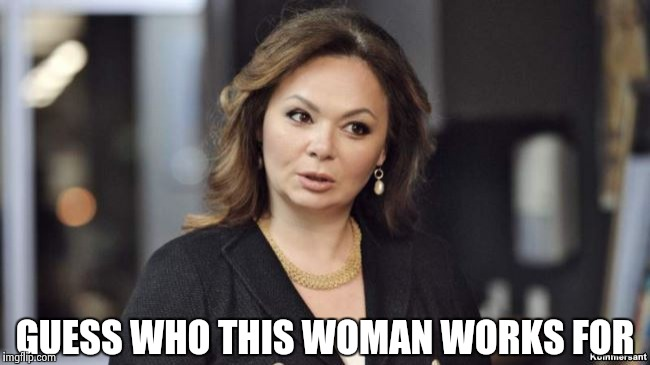 GUESS WHO THIS WOMAN WORKS FOR | image tagged in from russia with love | made w/ Imgflip meme maker