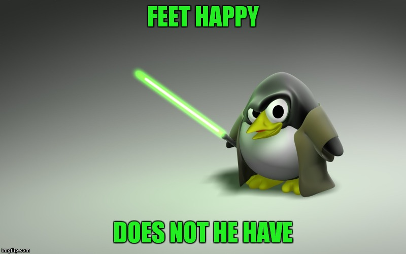 FEET HAPPY DOES NOT HE HAVE | made w/ Imgflip meme maker
