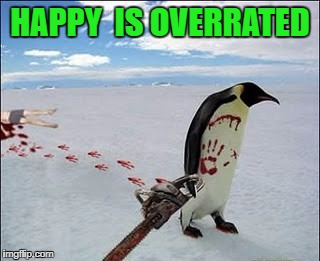 HAPPY  IS OVERRATED | made w/ Imgflip meme maker