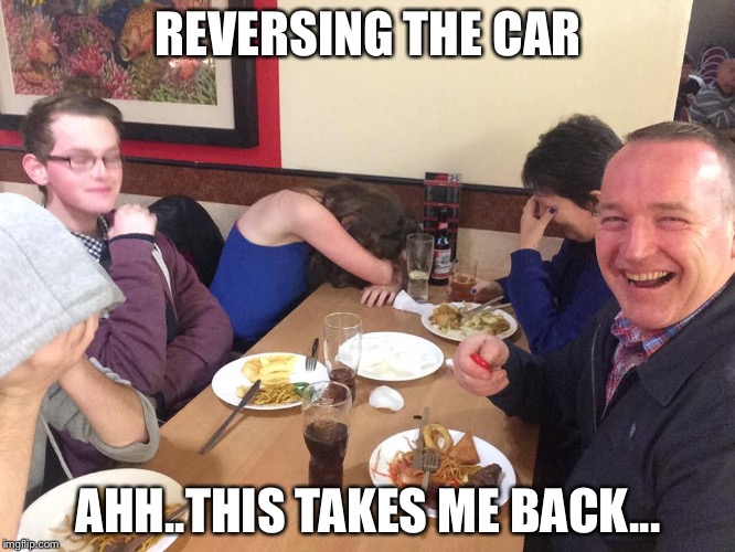 Dad Joke Meme | REVERSING THE CAR AHH..THIS TAKES ME BACK... | image tagged in dad joke meme | made w/ Imgflip meme maker