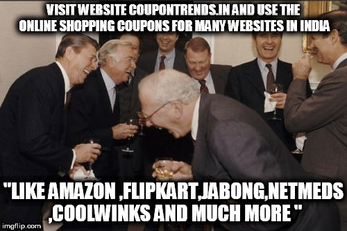 "Laughing Men In Suits Meme | VISIT WEBSITE COUPONTRENDS.IN AND USE THE ONLINE SHOPPING COUPONS FOR MANY WEBSITES IN INDIA ""LIKE AMAZON ,FLIPKART,JABONG,NETMEDS ,COOLWINK 
