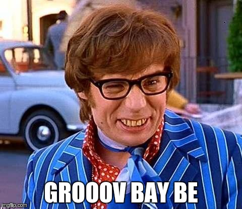 GROOOV BAY BE | made w/ Imgflip meme maker