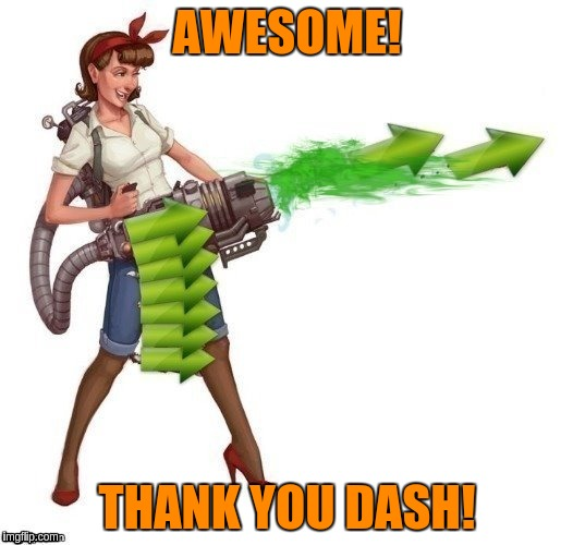 AWESOME! THANK YOU DASH! | made w/ Imgflip meme maker
