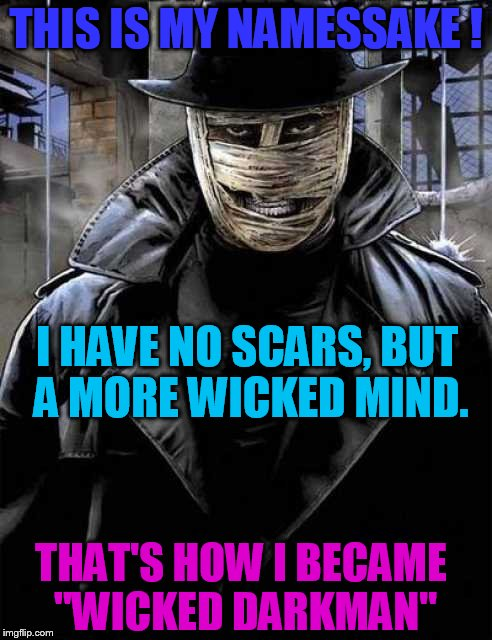 "How I became ""wickeddarkman"" 