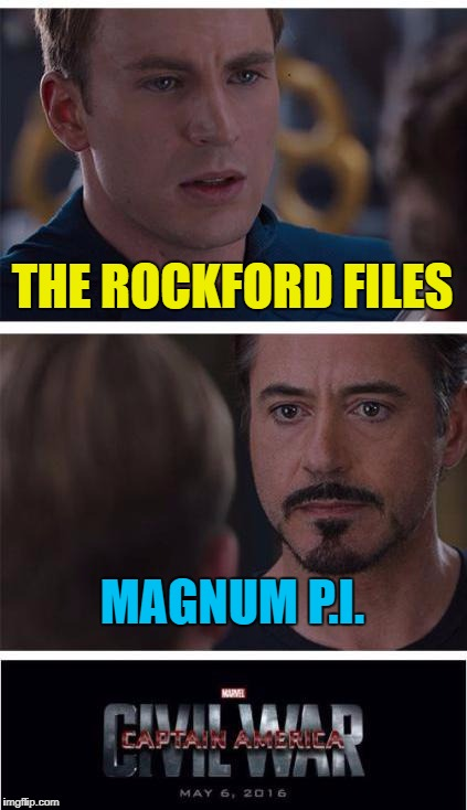 Both had great theme tunes... :) | THE ROCKFORD FILES MAGNUM P.I. | image tagged in memes,marvel civil war 1,the rockford files,magnum pi,tv | made w/ Imgflip meme maker