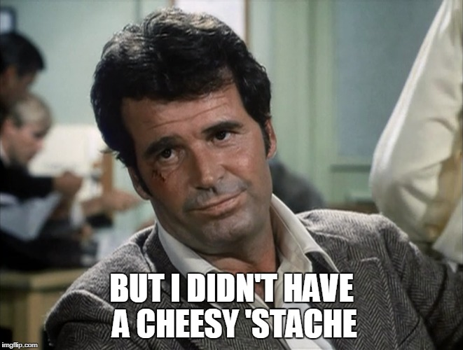 BUT I DIDN'T HAVE A CHEESY 'STACHE | made w/ Imgflip meme maker