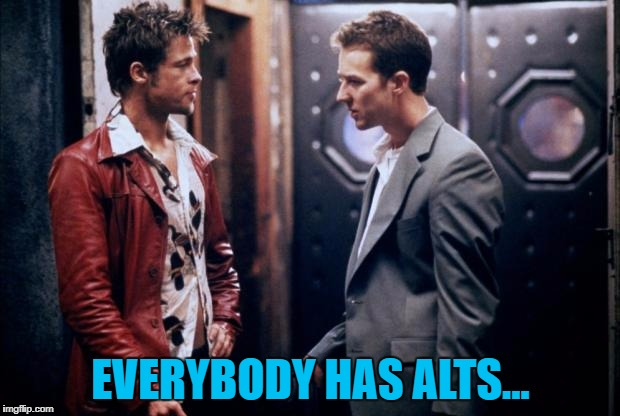 EVERYBODY HAS ALTS... | made w/ Imgflip meme maker