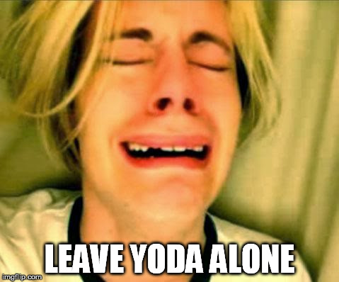 LEAVE YODA ALONE | made w/ Imgflip meme maker