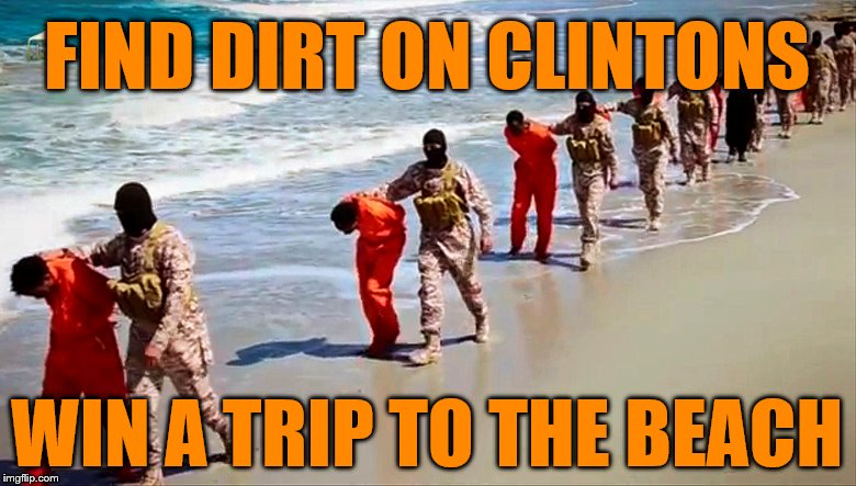 Clinton Resort Staff  | FIND DIRT ON CLINTONS WIN A TRIP TO THE BEACH | image tagged in memes,funny,hillary clinton,hillary clinton meme,clinton foundation,cnn fake news | made w/ Imgflip meme maker